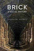 Brick: A Social History