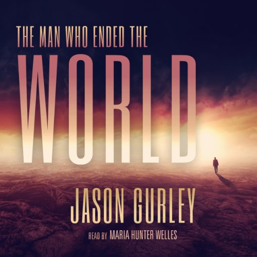 The Man Who Ended the World audiobook cover art