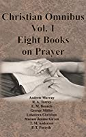 Christian Omnibus Vol. 1 - Eight Books on Prayer