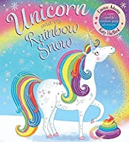 Unicorn and the Rainbow Snow: a super sparkly rainbow poop adventure (PB