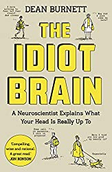 Cover of The Idiot Brain by Dean Burnett