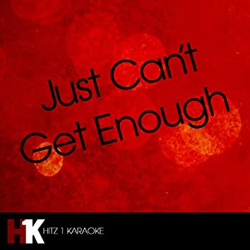 Just Can't Get Enough (Karaoke)