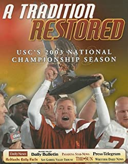 A Tradition Restored: USC'S 2003 Championship Season