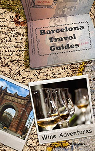Barcelona Travel Guides: Wine Adventures (English Edition)