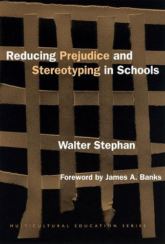 Reducing Prejudice and Stereotyping in Schools (Multicultural Education Series)