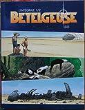 BETELGEUSE. L'Intégrale (2 titres en un)