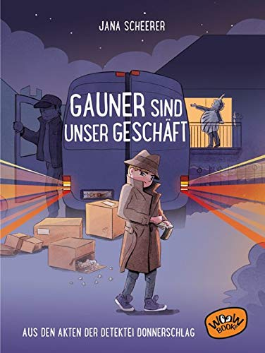 Gauner sind unser Geschäft: Aus den Akten der Detektei Donnerschlag: Aus den Akten der Detektei Donnerschlag (Bd. 3)