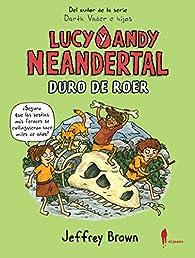 Lucy y Andy Neandertal: Duro de roer: 14 par Jeffrey Brown