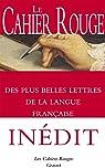 Le Cahier rouge des plus belles lettres de la langue française: anthologie réalisée et préfacée par Arthur Chevallier par Chevallier