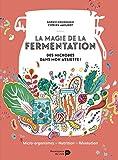 La magie de la fermentation - Des bactéries dans mon assiette !