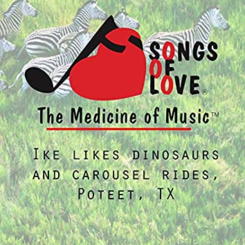 Ike Likes Dinosaurs, Carousel Rides, and Poteet, Texas
