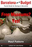 Free Museums? Yes! (Leisure for Less - Budget Tours and Budget Places to Visit in Barcelona Book 3) (English Edition)