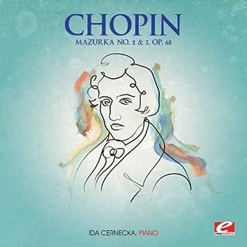 Chopin: Mazurka No. 2 and 3, Op. 68 (Digitally Remastered)