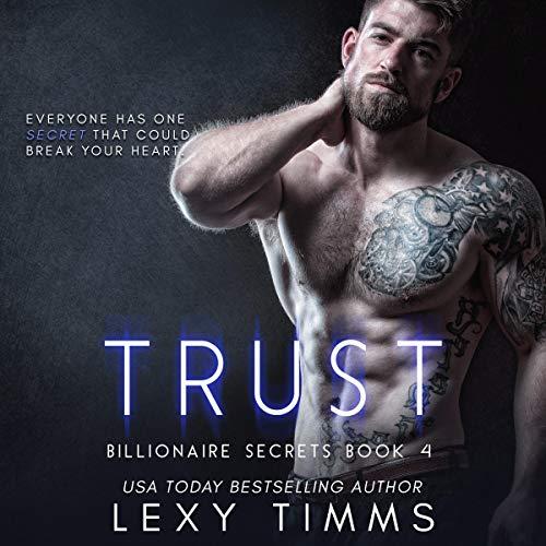 Trust (Steamy Billionaire Romance): Billionaire Secrets Series, Book 4