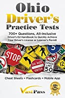 Ohio Driver's Practice Tests: 700+ Questions, All-Inclusive Driver's Ed Handbook to Quickly achieve your Driver's License or Learner's Permit (Cheat Sheets + Digital Flashcards + Mobile App)