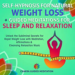 Self-Hypnosis for Natural Weight Loss + Guided Meditations for Sleep and Relaxation: Unlock the Subliminal Secrets for Rapid Weight Loss with Meditation, Affirmations & Cleansing, Relaxation Music  cover art