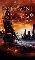 Return of the Crimson Guard: A Novel of the Malazan Empire by Ian C Esslemont(1905-07-01)