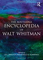 The Routledge Encyclopedia of Walt Whitman (Garland Reference Library of the Humanities)