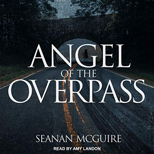 Angel of the Overpass Audiobook By Seanan McGuire cover art