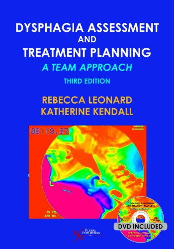 Dysphagia Assessment And Treatment Planning A Team Approach Third Edition