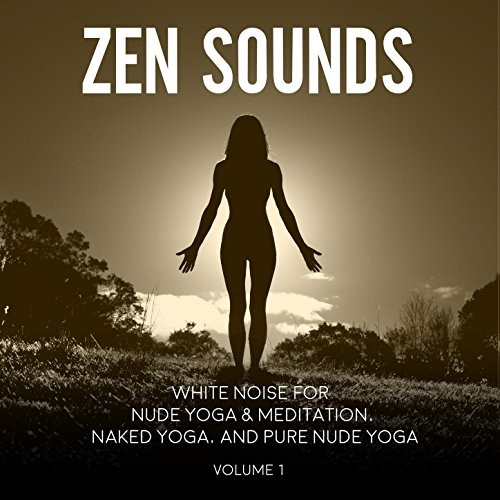 White Noise for Nude Yoga & Meditation, Naked Yoga, and Pure Nude Yoga, Vol. 1