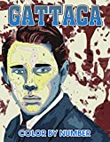 Gattaca Color by Number: Gattaca Coloring Book An Adult Coloring Book For Stress-Relief