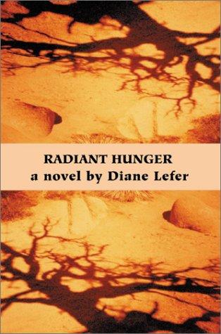 Book: Radiant Hunger by Diane Lefer