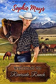 Welcome to Riverside Ranch: A Wyatt Family - Western Cowboy Romance (Riverside Ranch Resort)