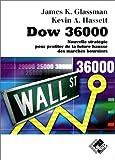 Dow 36-000. Nouvelle stratégie pour profiter de la future hausse des marchés boursiers
