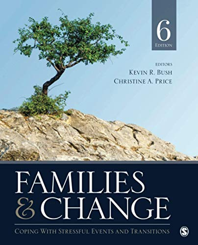 Compare Textbook Prices for Families & Change: Coping With Stressful Events and Transitions 6 Edition ISBN 9781544371245 by Bush, Kevin R.,Price, Christine A.