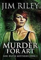 Murder For Art: Premium Hardcover Edition
