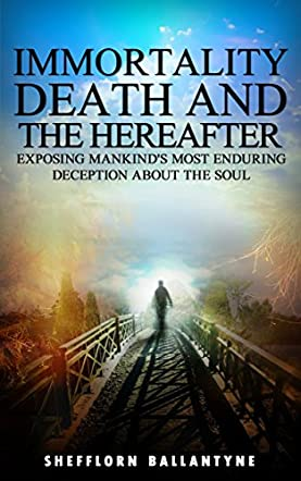 Immortality, Death and the Hereafter