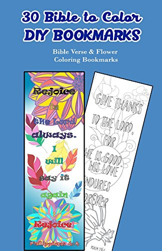 30 Bible to Color DIY Bookmarks: Bible Verse & Flower Coloring Bookmarks