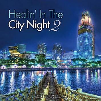 Healin' In The City Night . 2