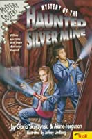 Mystery of the Haunted Silver Mine 0816743126 Book Cover