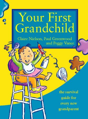Your First Grandchild: The Survival guide for every new grandparent:...
