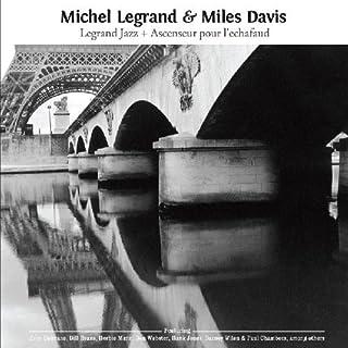 Legrand Jazz/Ascenseur Pour