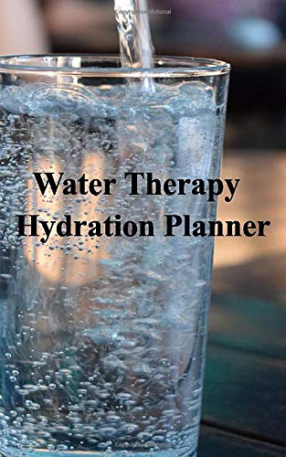 Water Therapy Hydration Planner: Perfect hydration planner to help you stay on top of your water intake