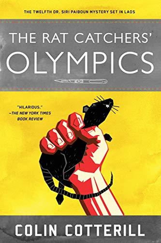 The Rat Catchers' Olympics: A Dr. Siri Paiboun Mystery #12