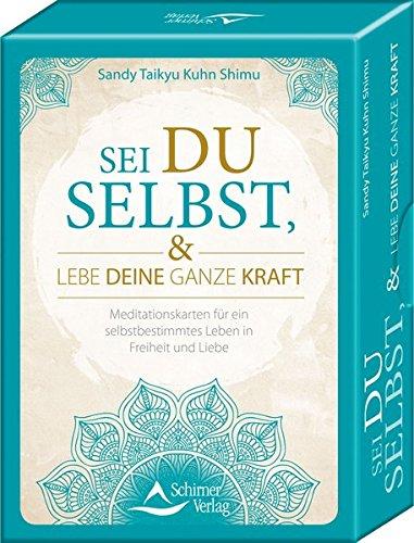 SET Sei du selbst, und lebe deine gnaze Kraft: 48 Meditationskarten für ein selbstbestimmtes Leben in Freiheit und Liebe