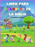 Libro Para Colorear De La Biblia: Para niños de todas las edades Divertido e inspirador Con versos de la Biblia, libro cristiano para colorear
