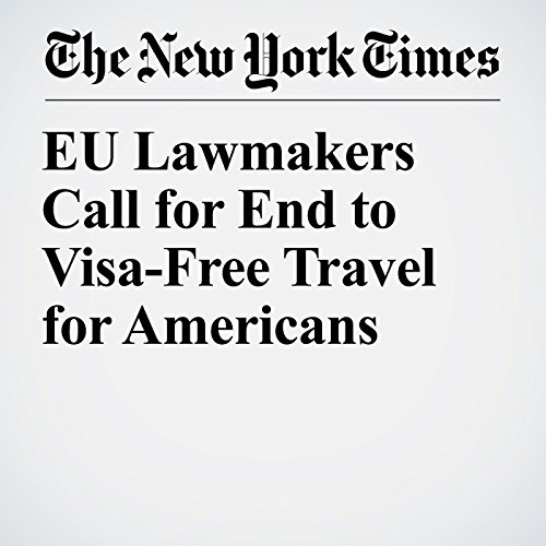 EU Lawmakers Call for End to Visa-Free Travel for Americans audiobook cover art