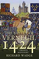 The Battle of Verneuil 1424: A Second Agincourt