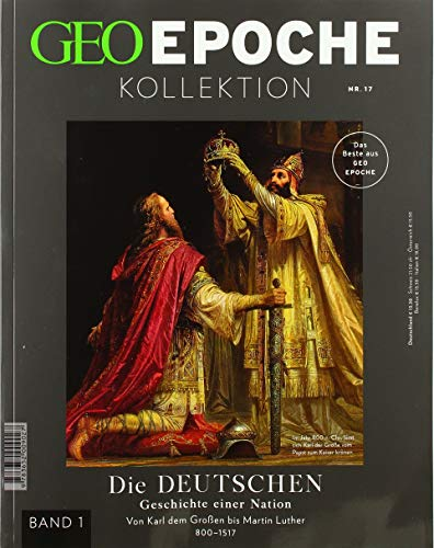GEO Epoche KOLLEKTION / GEO Epoche Kollektion / GEO Epoche Kollektion 17/2019 - Die Deutschen (in 4 Teilen) - Band 1