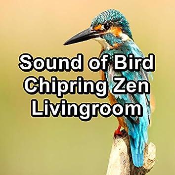 Sound of Bird Chipring Zen Livingroom