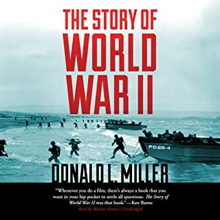 The Story of World War II                   Written by:                                                                                                                                 Donald L. Miller,                                                                                        Henry Steele Commager                               Narrated by:                                                                                                                                 Michael Kramer                      Length: 24 hrs and 52 mins     58 ratings     Overall 4.7