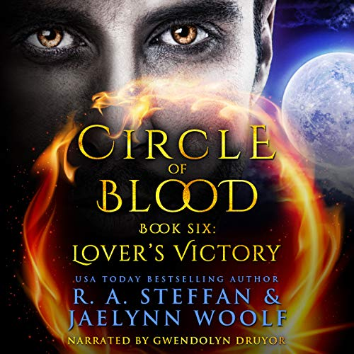 Circle of Blood Book Six: Lovers' Victory                   By:                                                                                                                                 R. A. Steffan,                                                                                        Jaelynn Woolf                               Narrated by:                                                                                                                                 Gwendolyn Druyor                      Length: 7 hrs and 40 mins     2 ratings     Overall 5.0