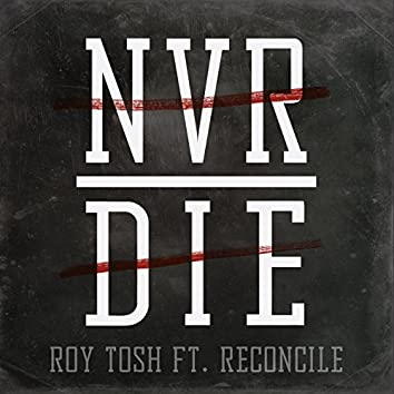 Never Die (feat. Reconcile)