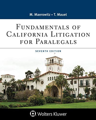 Compare Textbook Prices for Fundamentals of California Litigation for Paralegals Aspen Paralegal Series 7 Edition ISBN 9781543817201 by Maerowitz, Marlene A.,Mauet, Thomas A.