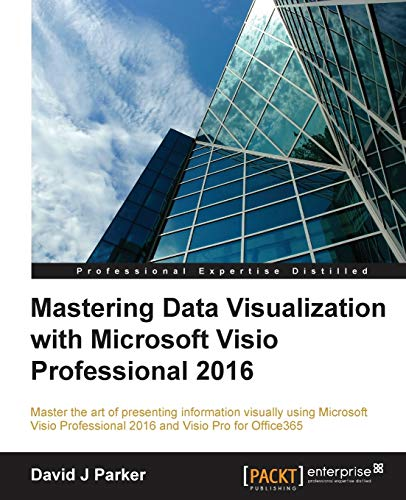 Mastering Data Visualization with Microsoft Visio Professional 2016 (English Edition)